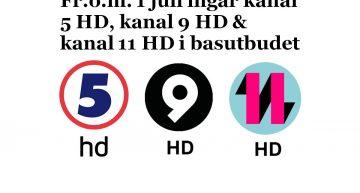 Fr.o.m. 1 juli ingår kanal 5 HD, kanal 9 HD & kanal 11 HD i basutbudet.