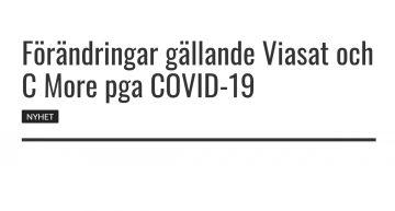 Förändringar gällande Viasat och C More pga COVID-19