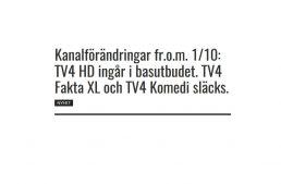 Kanalförändringar fr.o.m. 1/10: TV4 HD ingår i basutbudet. TV4 Fakta XL och TV4 Komedi släcks.