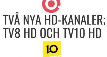 TVÅ NYA HD-KANALER; TV8 HD OCH TV10 HD